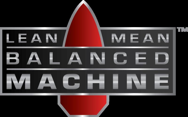 Lean, Mean Balanced Machine™