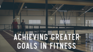 Achieving Greater Goals in Fitness Video